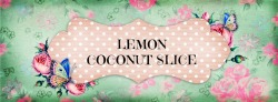 Recipe title banner - Lemon Coconut Slice
